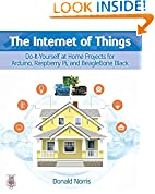 #8: The Internet of Things: Do-It-Yourself at Home Projects for Arduino, Raspberry Pi and BeagleBone Black