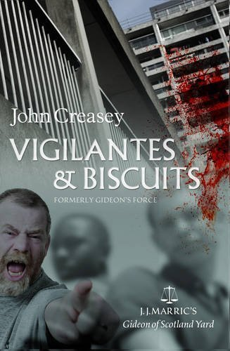 Vigilantes & Biscuits: Gideon's Force (Gideon of Scotland Yard) by John Creasey (8-Mar-2012) Paperback