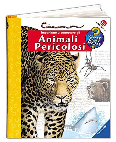 Impariamo a conoscere gli animali pericolosi. Ediz. illustrata