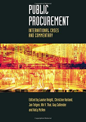 Public Procurement: International Cases and Commentary by Louise Knight (Editor), Christine Harland (Editor), Jan Telgen (Editor), (6-Jul-2007) Paperback