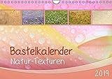 Bastelkalender Natur-Texturen 2019 (Wandkalender 2019 DIN A4 quer): Monatskalender mit 12 Hintergrund-Motiven aus der Natur (Monatskalender, 14 Seiten ) (CALVENDO Hobbys)
