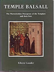Temple Balsall: The Warwickshire Preceptory of the Templars and Their Fate