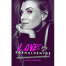 Love in Formaldehyde: Dating Adventures of a Hollywood Lash Artist