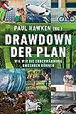 Drawdown - der Plan: Wie wir die Erderwärmung umkehren können -