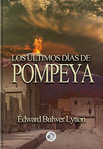 Los Últimos Días de Pompeya por Edward Edward Bulwer-Lytton