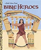 [Bible Heroes] (By: Christin Ditchfield) [published: August, 2005]