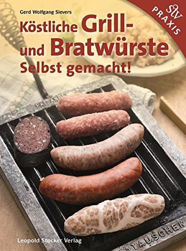 Köstliche Grill- Und Bratwürste: Selbst gemacht!