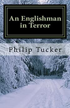 An Englishman in Terror by [Tucker, Philip]