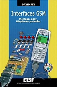 Interfaces GSM - 2e éd. : Montages pour téléphones portables (ETSF) par [Rey, David]