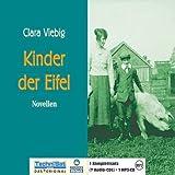 Kinder der Eifel [7 Audio-CDs + Bonus-MP3-CD - 7:49 Std. / Ungekürztes Audiobook, Komplettsatz]