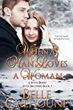 Front cover for the book When A Man Loves A Woman (Seven Brides Seven Brothers Book 7) by Belle Calhoune