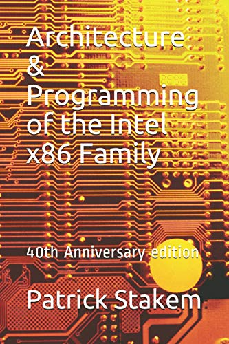 Architecture & Programming of  the Intel x86 Family: 40th Anniversary edition (Computer, Band 20)