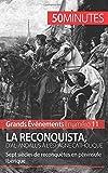La Reconquista, d'al-Andalus à l'Espagne catholique - Sept siècles de reconquêtes en péninsule Ibérique