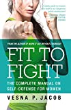 Fit to Fight: The complete manual on self-defense for women