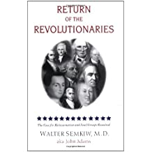 Return of the Revolutionaries: The Case for Reincarnation and Soul Groups Reunited