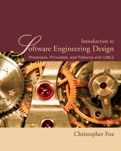 Download Introduction To Software Engineering Design Processes Principles And Patterns With Uml2 By Christopher Fox 2006 05 12 Pdf Eltondanny