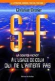 La S-F. La science-fiction à l'usage de ceux qui ne l'aiment pas