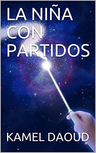 LA NIÑA  CON PARTIDOS (CUENTOS PARA NIÑOS) (Spanish Edition)