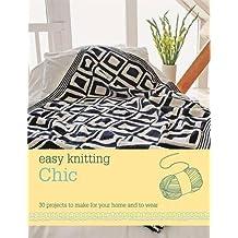 Easy Knitting: Chic