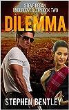 Dilemma (Steve Regan Undercover Cop Book 2)
