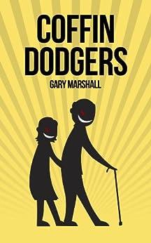 Coffin Dodgers (English Edition) de [Marshall, Gary]