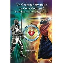 Un Chevalier Mystique au Coeur Couronne