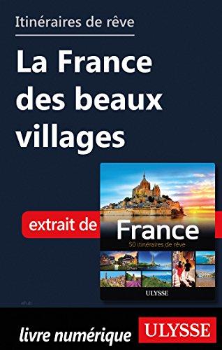 Descargar Libro Itinéraires de rêve - La France des beaux villages de Collectif
