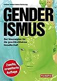Genderismus: Der Masterplan f?r die geschlechtslose Gesellschaft - zweite, erweiterte Auflage