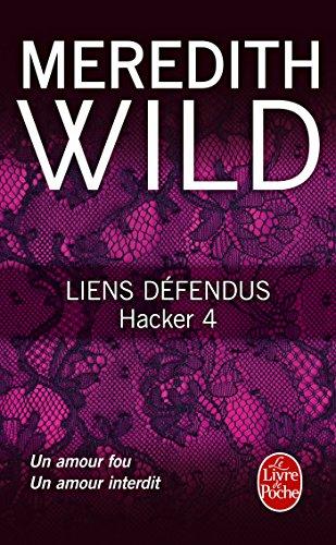 Liens défendus (Hacker, Tome 4) par Meredith WILD
