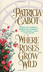 By Patricia Cabot - Where the Roses Grow Wild (St. Martin's Pbk. Ed)