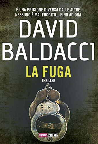 Risultati immagini per La fuga – David Baldacci