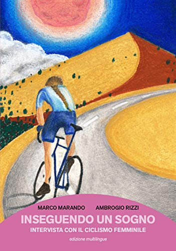 Inseguendo un sogno. Intervista con il ciclismo femminile por Marco Marando