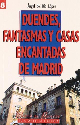 Duendes, fantasmas y casas encantadas de Madrid por Ángel de Río López