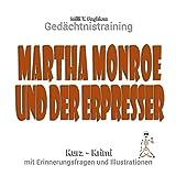 Martha Monroe und der Erpresser: Gedächtnistraining - Kurzkrimi mit Erinnerungsfragen und Illustrationen