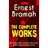 The Complete Works of Ernest Bramah (Including Max Carrados Mysteries & Kai Lung Fantasy Series): The Secret of the League, The Coin of Dionysius, The ... Tower, The Missing Witness Sensation...