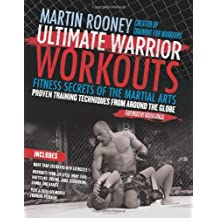 [ ULTIMATE WARRIOR WORKOUTS (TRAINING FOR WARRIORS) FITNESS SECRETS OF THE MARTIAL ARTS BY ROONEY, MARTIN](AUTHOR)PAPERBACK