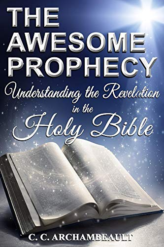 The Awesome Prophecy: Understanding the Revelation (English Edition)