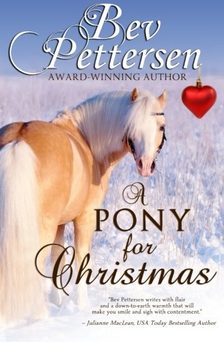 A PONY FOR CHRISTMAS: A Montana Holiday Novella by Bev Pettersen (2014-11-24)