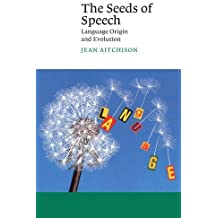 The Seeds of Speech: Language Origin and Evolution (Canto) by Jean Aitchison (2000-05-08)