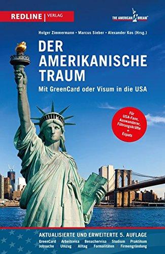Der amerikanische Traum: Mit GreenCard oder Visum in die USA (Visum Usa)