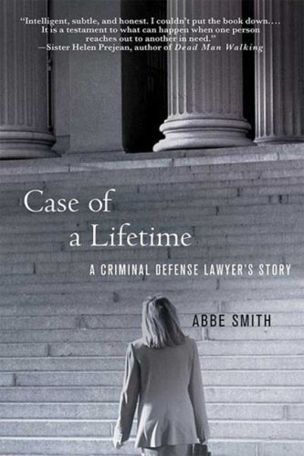 Case of a Lifetime: A Criminal Defense Lawyer's Story by Smith, Abbe (2009) Paperback