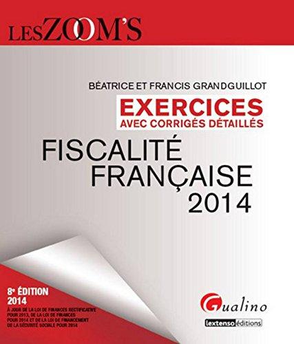 Fiscalité française 2014 : Exercices avec corrigés détaillés par Béatrice Grandguillot, Francis Grandguillot