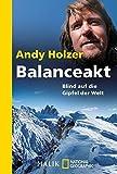 Balanceakt: Blind auf die Gipfel der Welt - Andy Holzer