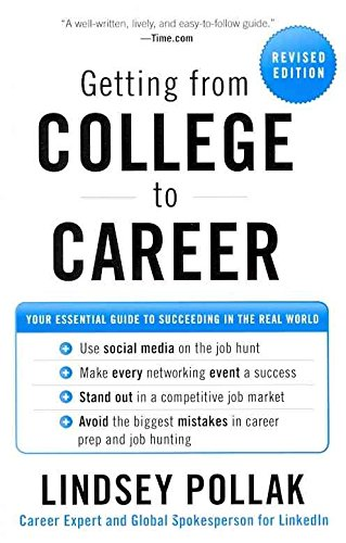 [(Getting from College to Career : Your Essential Guide to Succeeding in the Real World)] [By (author) Lindsey Pollak] published on (January, 2012)