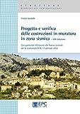 Progetto e verifica delle costruzioni in muratura in zona sismica. Con particolari riferimenti alle norme tecniche per le costruzioni D.M. 17 gennaio 2018