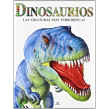 Dinosaurios: Las Criaturas más Terroríficas (Criaturas Terroríficas)