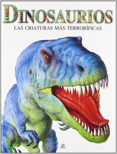Dinosaurios: Las Criaturas más Terroríficas (Criaturas Terroríficas) por Veronica Ross