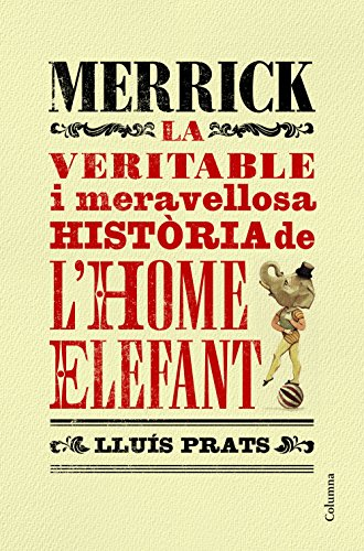 Merrick: La veritable i meravellosa història de l'home elefant (Clàssica)