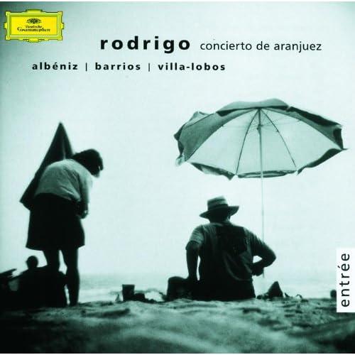 Rodrigo: Concierto de Aranjuez / Albeniz / Barrios / Villa ...