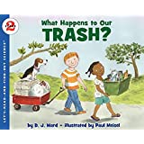 What Happens to Our Trash?: Let's Read and Find out Science - 2